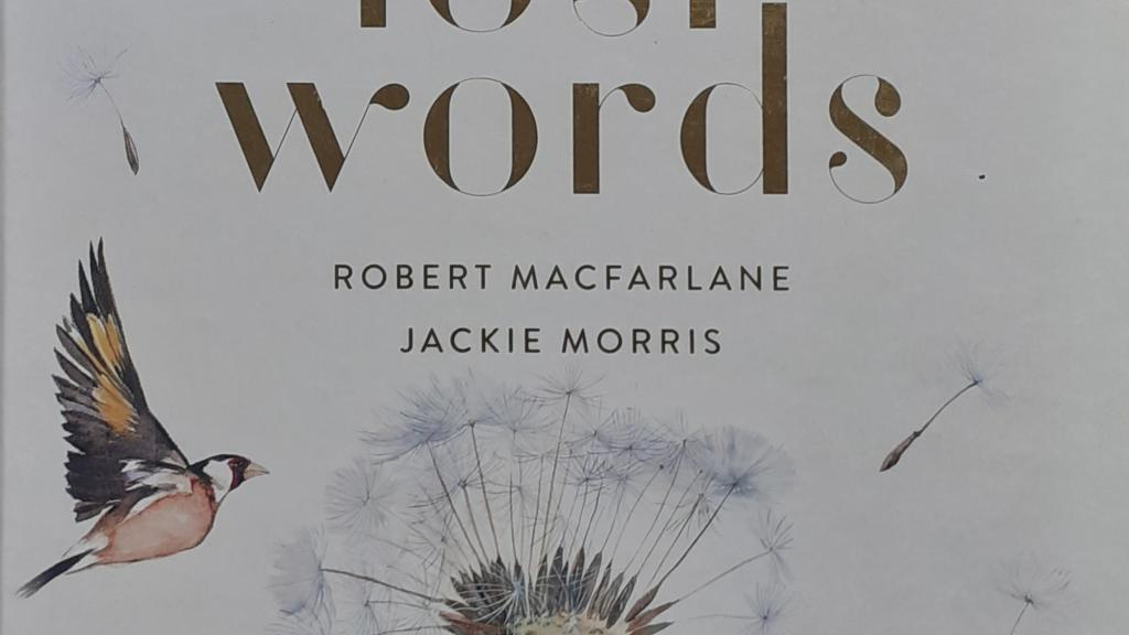 The Lost Words book cover with title and illustrations of goldfinches and a dandelion seedhead.